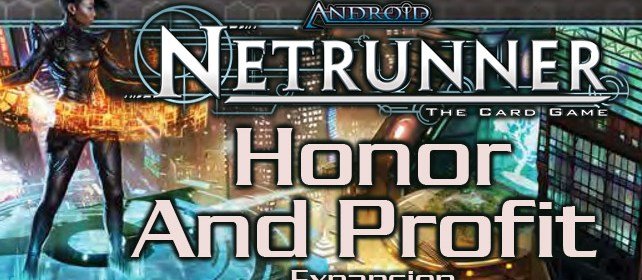 Netrunner: Honor and Profit   Wandering Dragon Game Shoppe & Escape
