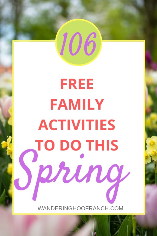 Big list of free family activities to do this spring includes, outdoor backyard play activities, spring cooking activities, screen free indoor activities, fun things to do in the community and spring art projects for kids and toddlers.