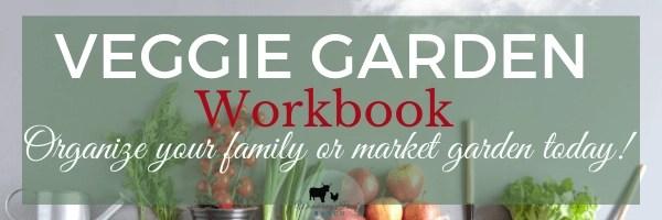 veggie garden workbook image for organizing and starting your own market garden to make money homesteading from your garden