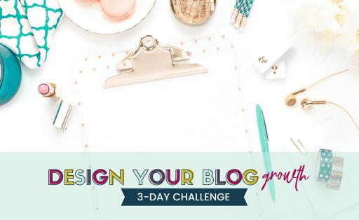 design your blog growth design three day challenge
