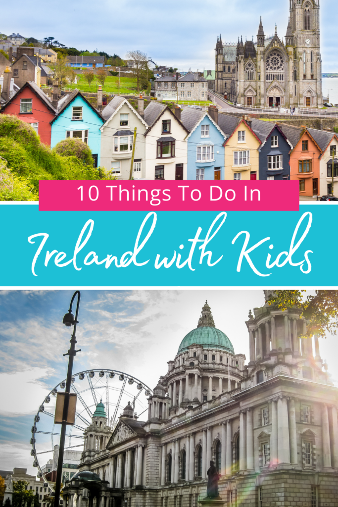 Awesome Things To Do In Ireland With Kids