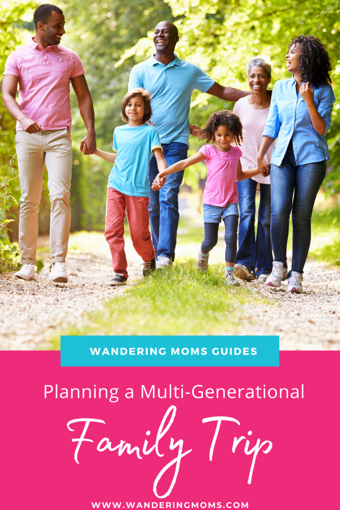 11 Top Tips for Planning a Multi-Generational Family Trip