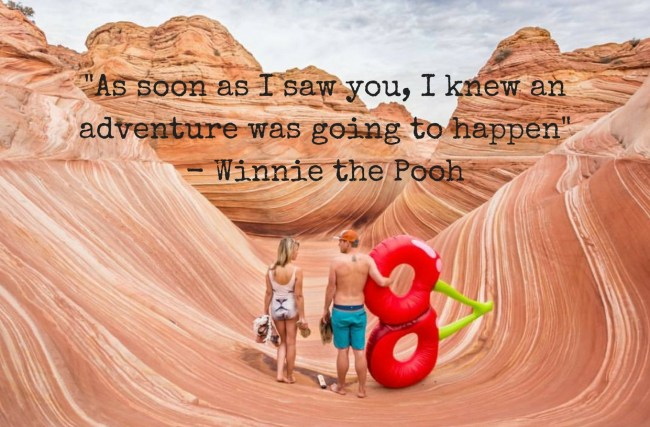 """""""As soon as I saw you, I knew an adventure was going to happen"""" - Winnie the Pooh"""