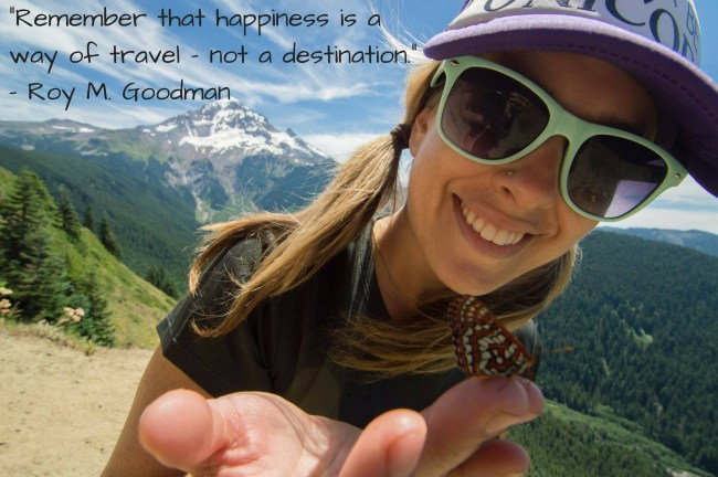 """""""Remember that happiness is a way of travel – not a destination."""" – Roy M. Goodman"""