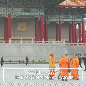 Travel Taiwan: The Beginning
