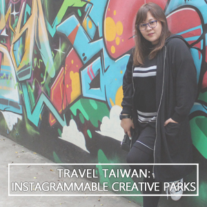 Travel Taiwan: Instagrammable Creative Parks
