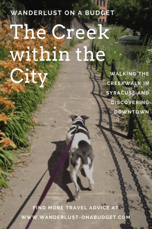 The Creek within the City - A guide to downtown Syracuse New York - Wanderlust on a Budget - www.wanderlust-onabudget.com