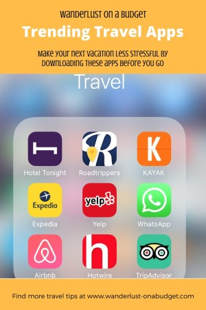 Trending Travel Apps - travel advice - Wanderlust on a Budget - www.wanderlust-onabudget.com