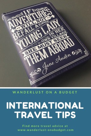 International Travel Tips - travel advice - Wanderlust on a Budget - www.wanderlust-onabudget.com