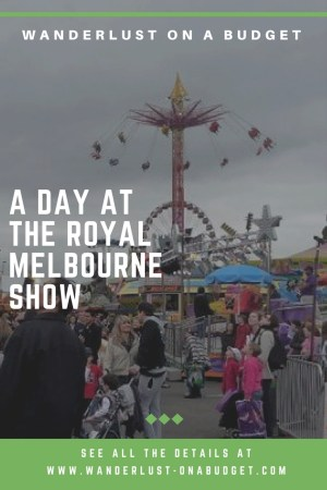 A Day at the Royal Melbourne Show - Wanderlust on a Budget - travel tips - www.wanderlust-onabudget.com
