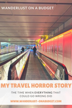 My Travel Horror Story - travel fail - travel problems - worst travel story - www.wanderlust-onabudget.com