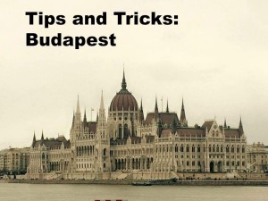 Tips Tricks Budapest