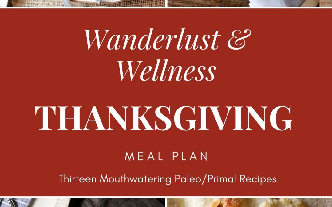 Wanderlust & Wellness Thanksgiving Meal Plan