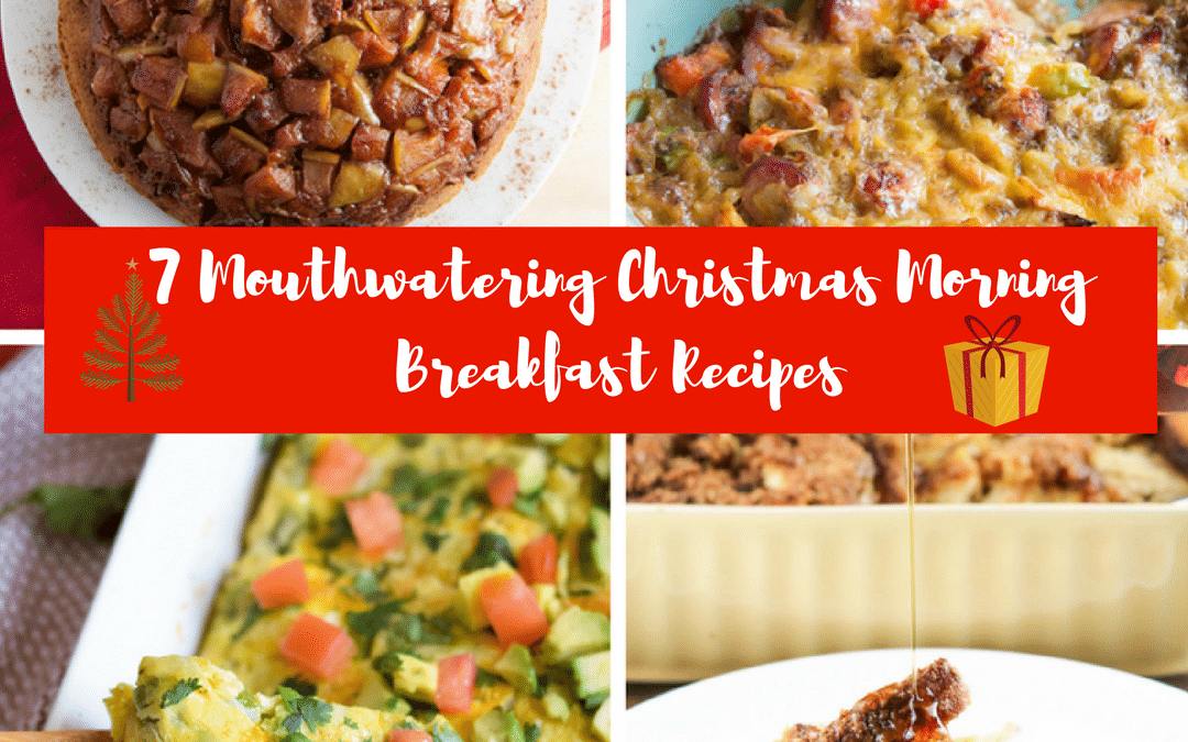 7 Mouthwatering Christmas Morning Breakfast Recipes