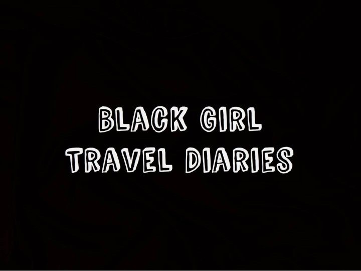 Black Girl Travel Diaries: Marrakech