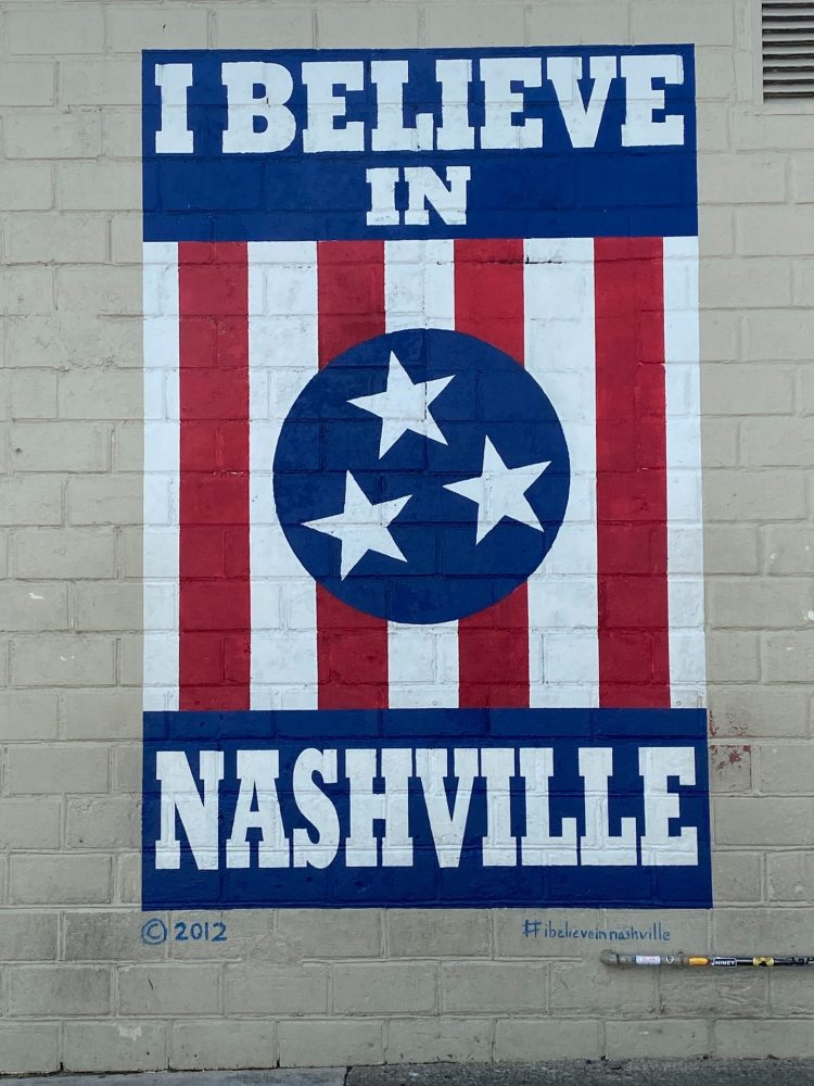 I believe in Nashville mural in Nashville Tennessee located in Howell's Alley Nashville Tennessee