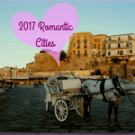 7 Romantic Cities to Visit in 2017