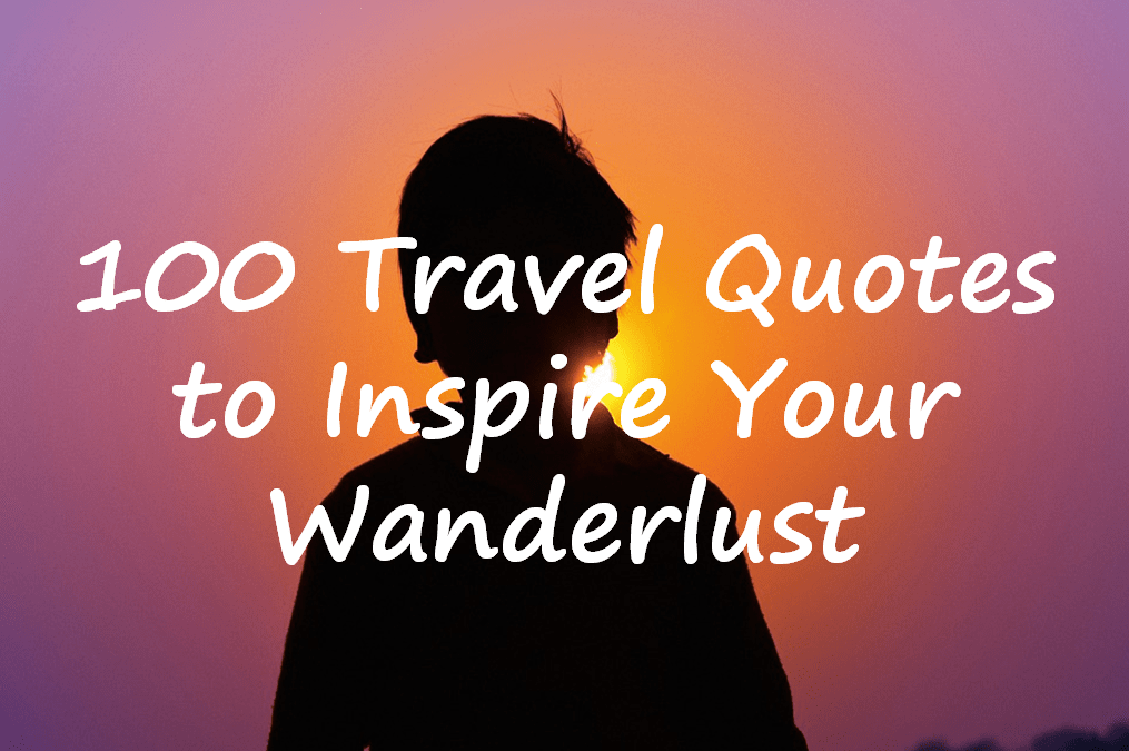 Travel Quotes to Inspire Your Wanderlust.png