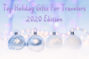 The Top 2020 Holiday Gifts for Travelers