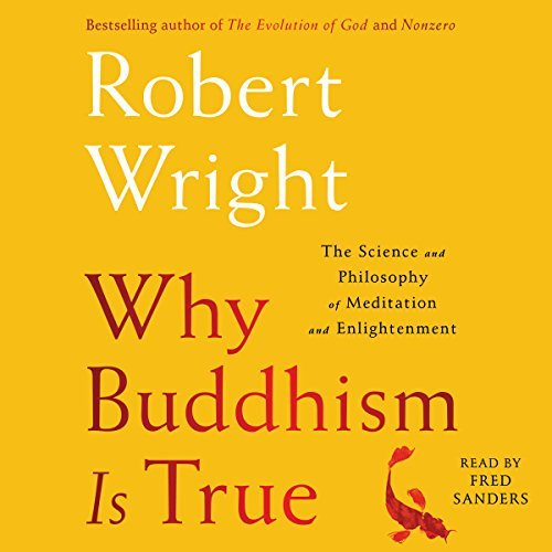 Why Buddhism Is True