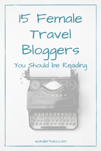 Female Travel Bloggers You Should Be Reading