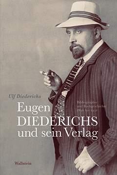 Une biographie de Eugen Diederichs par Ulf Diederichs