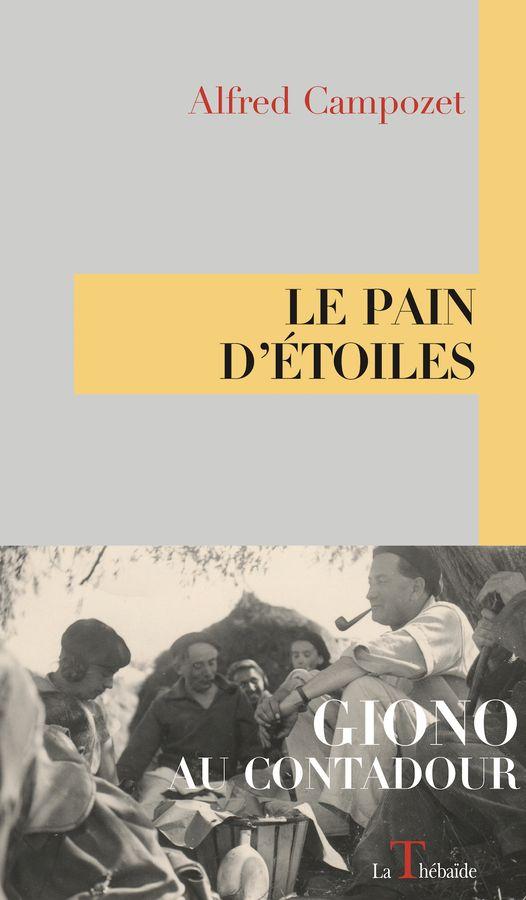 LE PAIN D'ETOILES — GIONO AU CONTADOUR par Alfred CAMPOZET