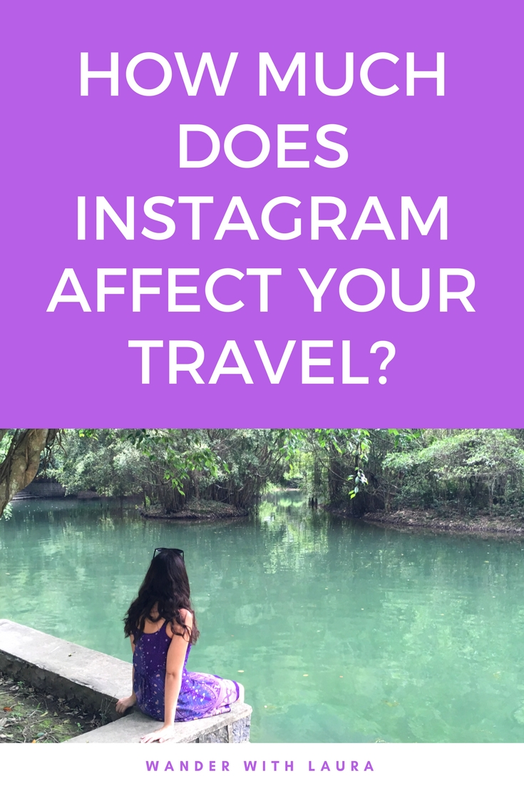 How does Instagram affect your travel | Wander with Laura