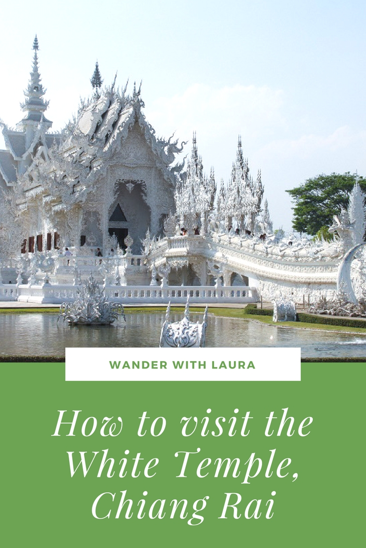 How to visit the White Temple in Chiang Rai | Wander with Laura