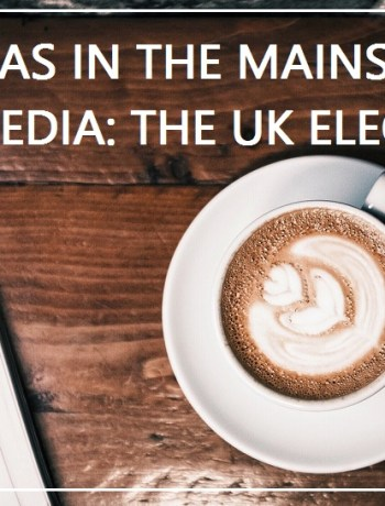 Bias in the mainstream media UK general election 2017