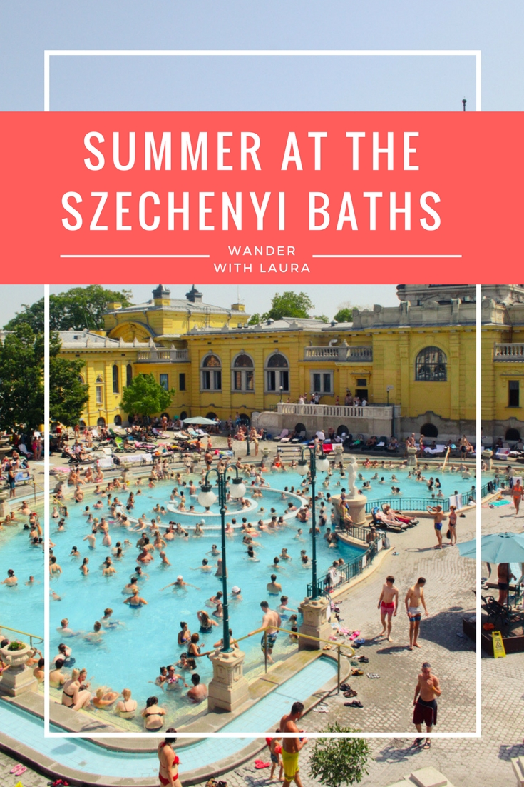 Summer at the Szechenyi Baths | Wander with Laura