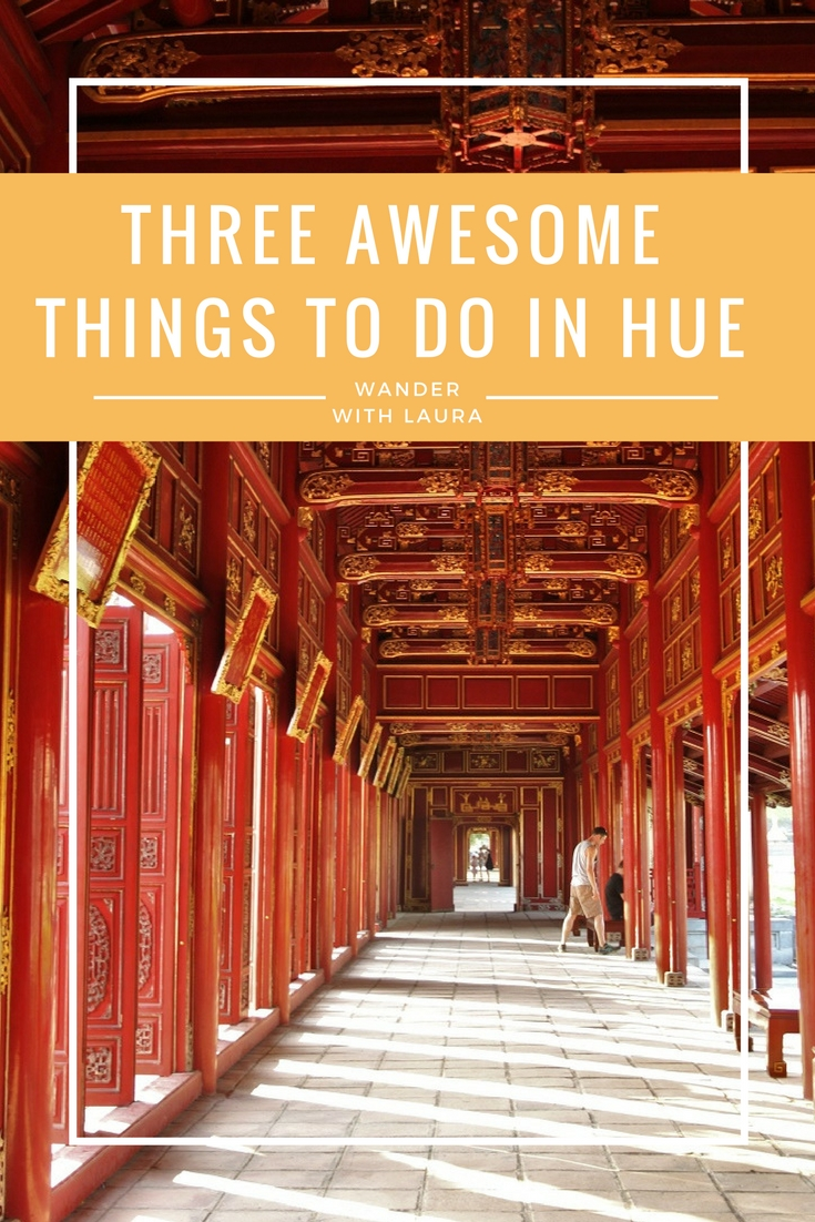 Things to do in Hue, Vietnam | Wander with Laura