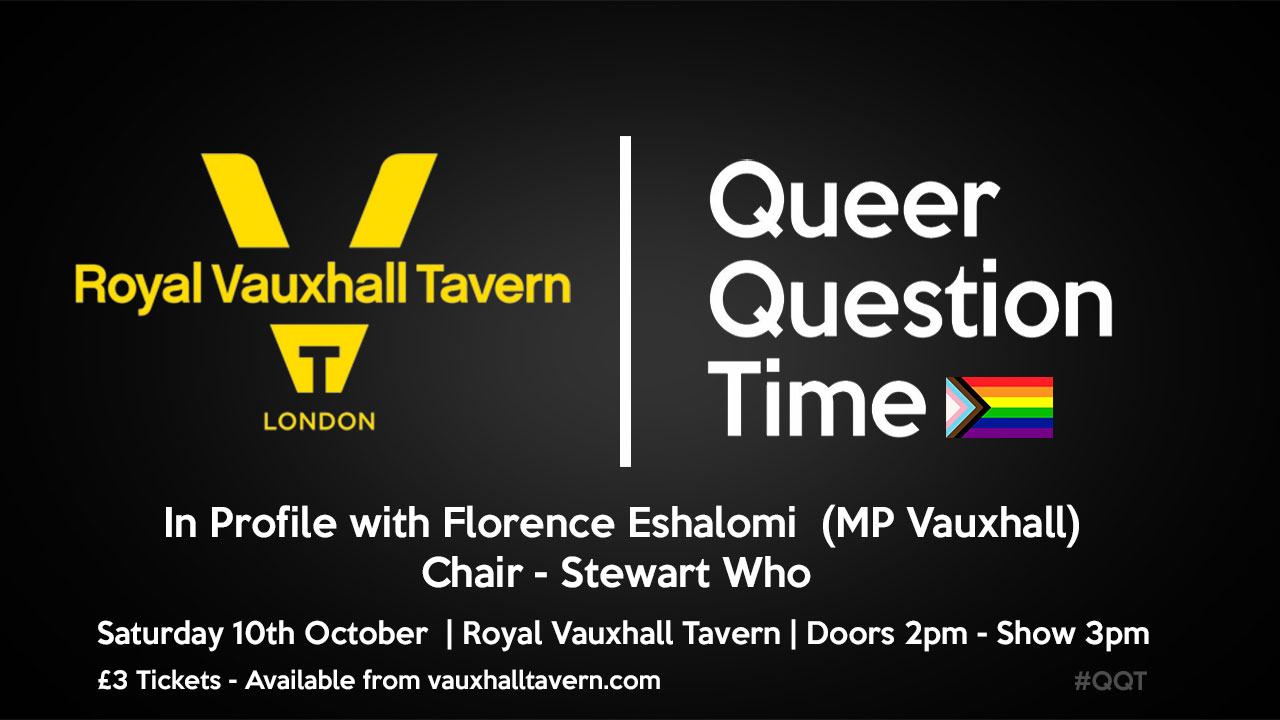 Queer Question Time, Royal Vauxhall Tavern, 2pm 10th October