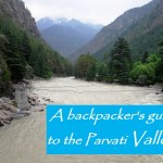 A backpacker's guide to the Parvati Valley