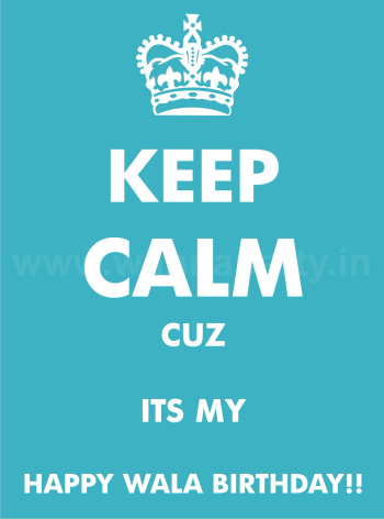 Keep Calm - Happy Wala Birthday-0