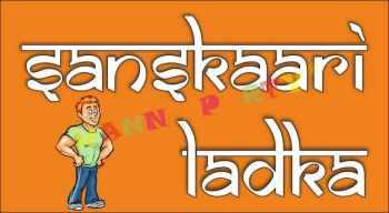 Sanskari Ladka -0