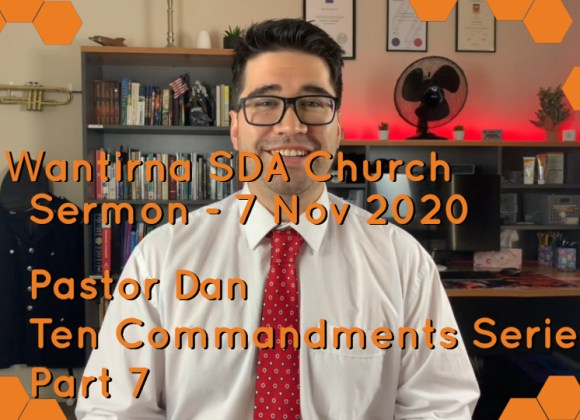 Sermon 7 November 2020 – Ten Commandments Sermon Series No.7