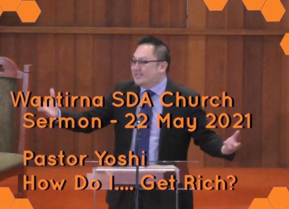 Sermon 22 May 2021 – How Do I…. Sermon Series Part 3