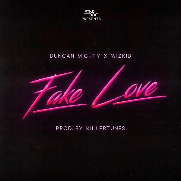 Duncan-Mighty-Wizkid-Fake-Love