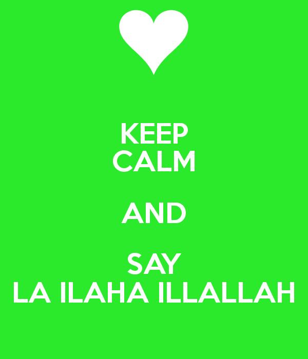 keep-calm-and-say-la-ilaha-illallah