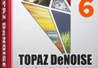 Topaz DeNoise 6 Serial Number for Windows + Mac OS Free