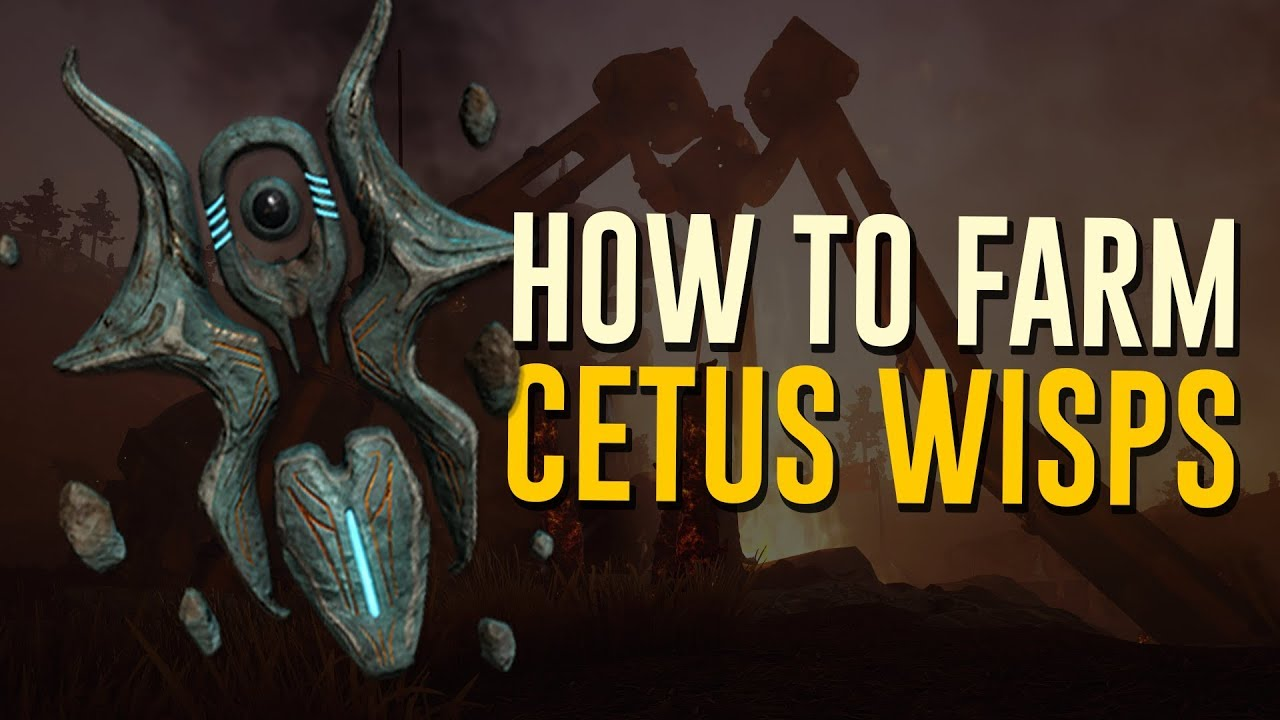 How To Farm Cetus Wisp Warframe Blog