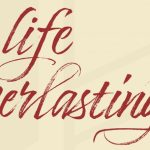 """Apostles' Creed: """"…and the life everlasting."""""""