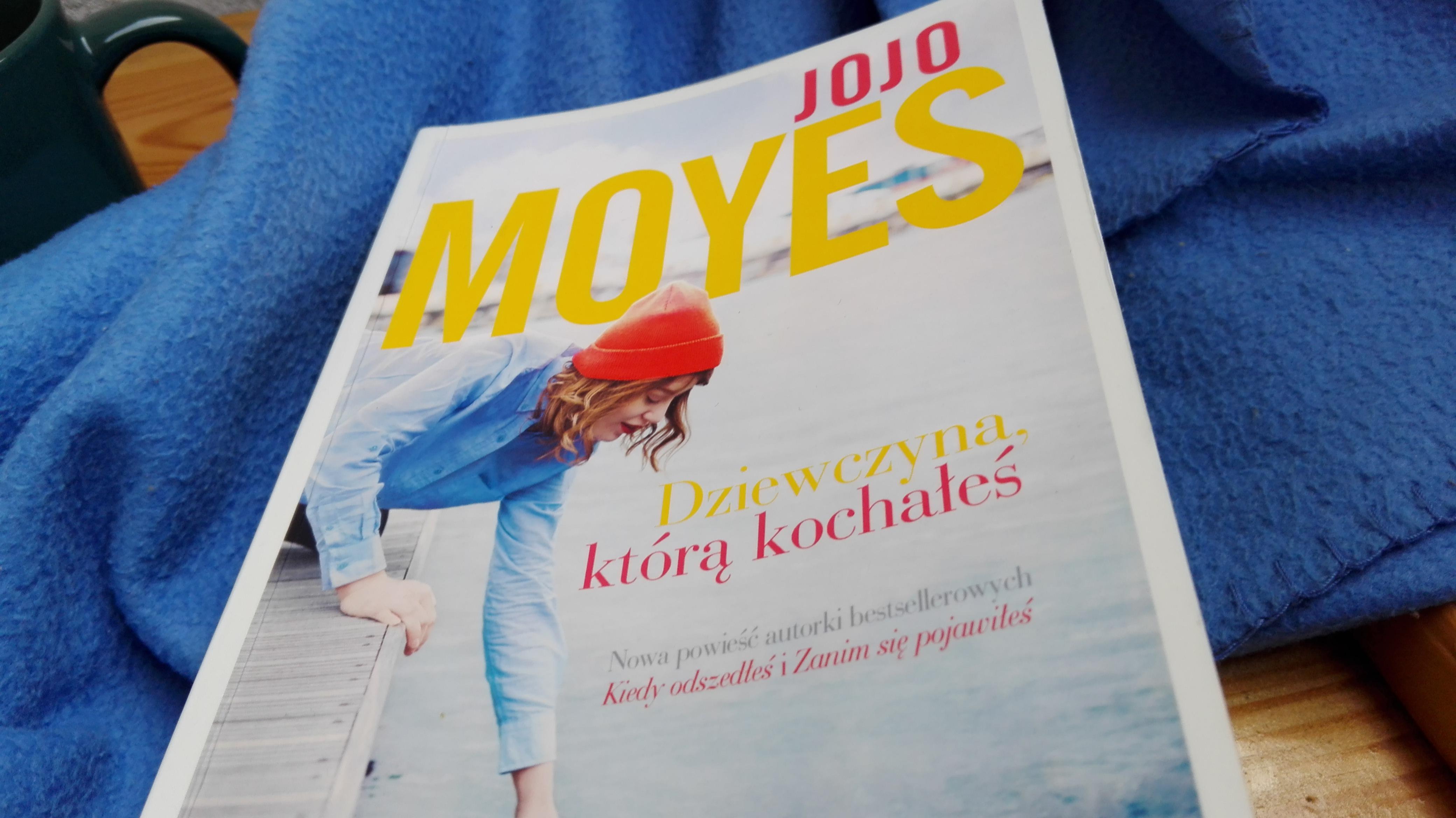 Jojo Moyes, Dziewczyna którą kochałeś