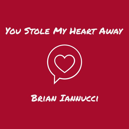 You Stole My Heart Away by Brian Iannucci