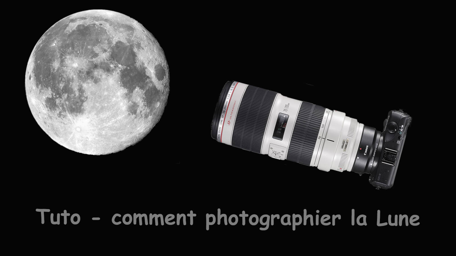 Tutoriel – Comment photographier la Lune ?