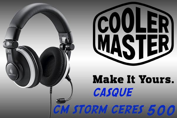 Le Cooler Master Storm Ceres 500, un casque avec un bon rapport qualité/prix ?