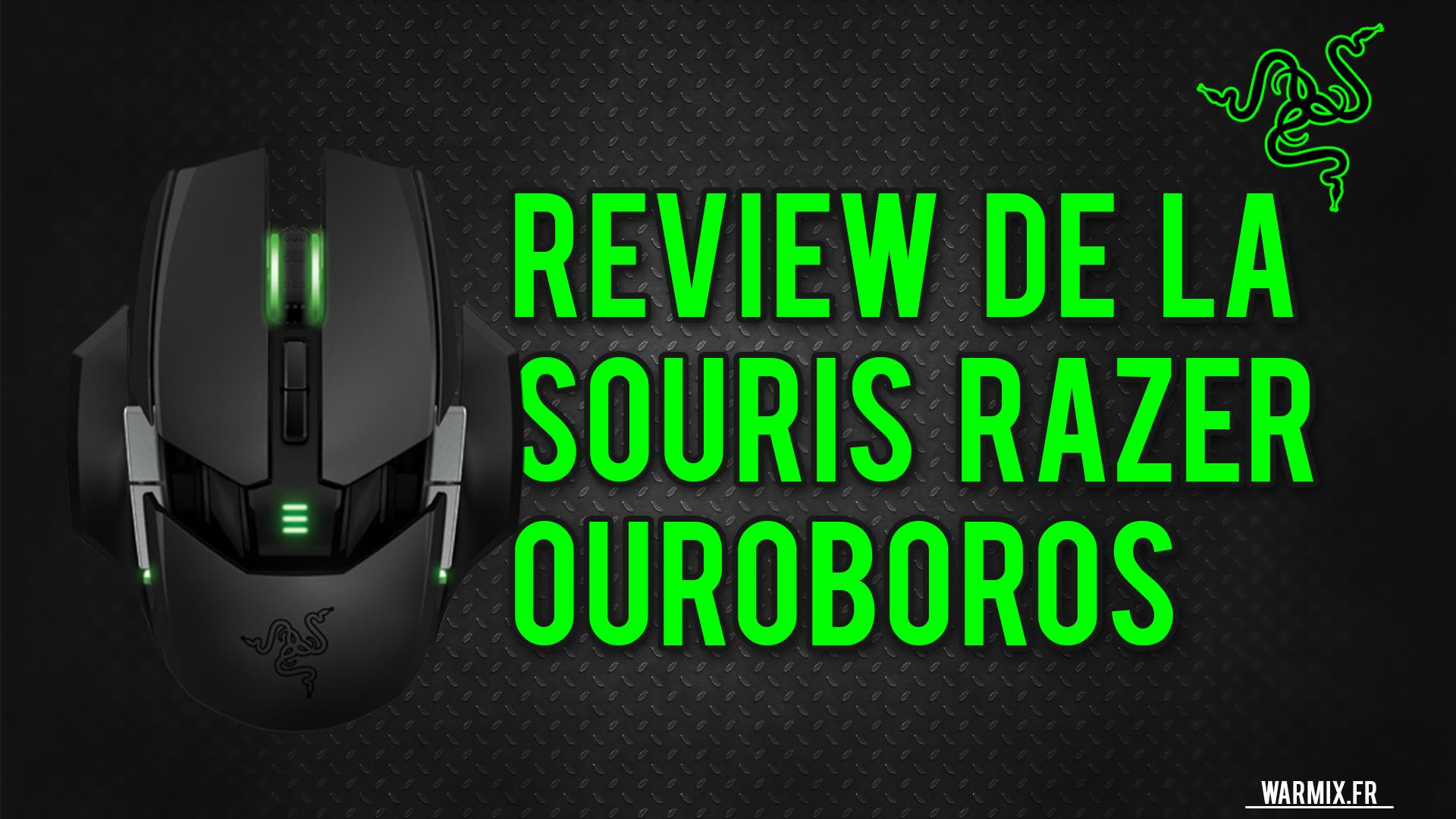 REVIEW- TEST: LA SOURIS OUROBOROS DE RAZER ! MON AVIS !