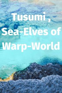 Tusumi , Sea-Elves of Warp World
