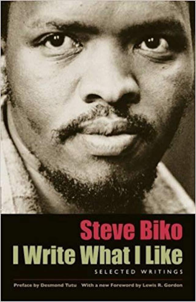 I Write What I Like (Steven Bantu Biko)
